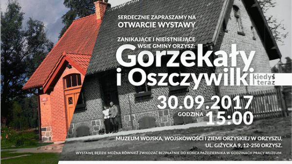 """""""Znikające i nieistniejące wsie Gminy Orzysz: Gorzekały i Oszczywilki-kiedyś i teraz""""."""